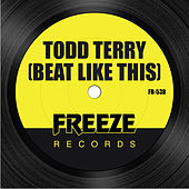 Beat Like This by Todd Terry