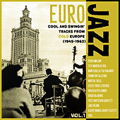 Play & Download EURO JAZZ, Cool And Swing Tracks From Cold Europe (1940-1962) by Various Artists | Napster