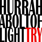 Try by Hurrah! A Bolt of Light!