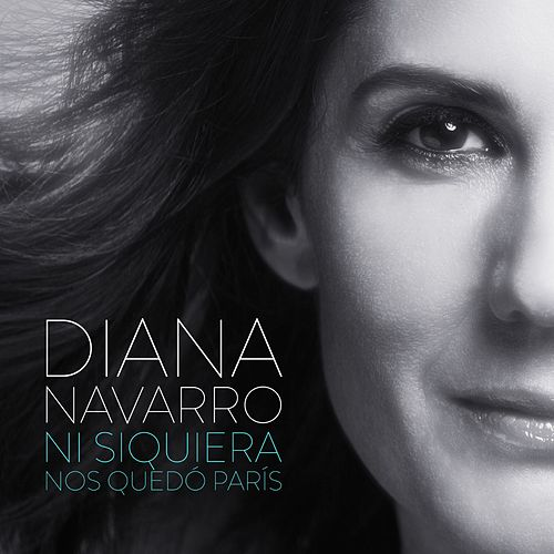 Play & Download Ni siquiera nos quedó París by Diana Navarro | Napster