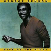 Play & Download Give Me The Night by George Benson | Napster