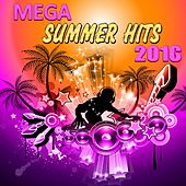 Mega Summer Hits 2016 by Various Artists