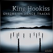 Play & Download Gregorian Dance Tracks by King Hookiss | Napster