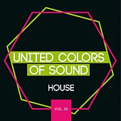 United Colors of Sound - House, Vol. 10 de Various Artists