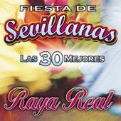 Fiesta de Sevillanas. Las 30 Mejores by Raya Real
