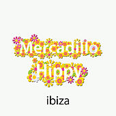Play & Download Mercadillo Hippy Ibiza by Various Artists | Napster