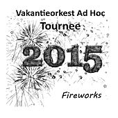 Play & Download Fireworks by Vakantieorkest Ad Hoc | Napster