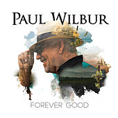 Forever Good by Paul Wilbur