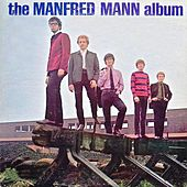 Play & Download The Manfred Mann Album by Manfred Mann | Napster