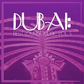 Play & Download Dubai: Best Lounge Music, Vol. 5 by Various Artists | Napster