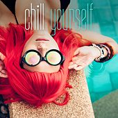 Chill Yourself by Various Artists