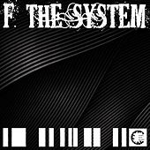 Play & Download F. The System by Various Artists | Napster