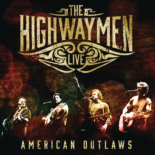 Play & Download American Outlaws: The Highwaymen Live by The Highwaymen | Napster