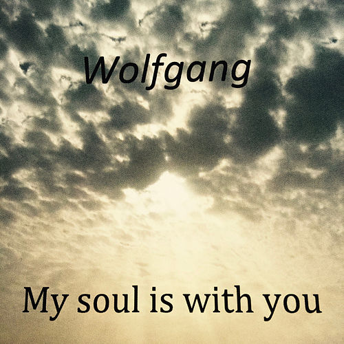 Play & Download My Soul Is with You by Wolfgang | Napster