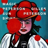 Play & Download Gilles Peterson - Magic Peterson Sunshine by Various Artists | Napster