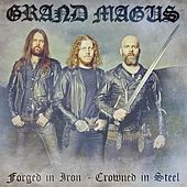Play & Download Forged in Iron - Crowned in Steel by Grand Magus | Napster