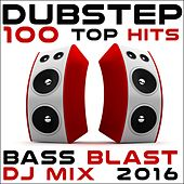 Dubstep 100 Top Hits Bass Blast DJ Mix 2016 by Various Artists
