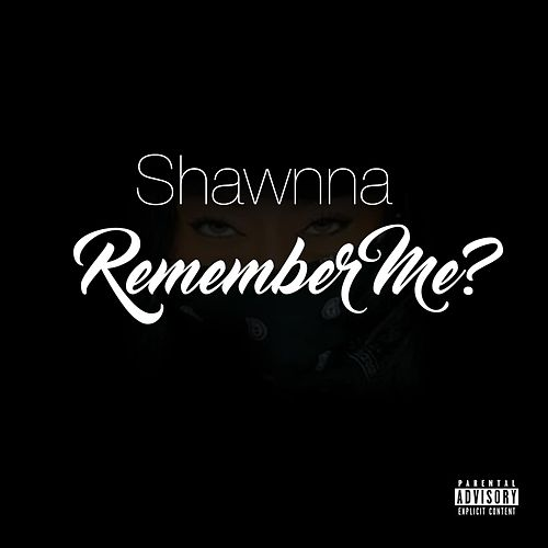 Play & Download Remember Me? by Shawnna | Napster