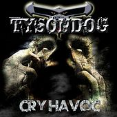 Play & Download Cry Havoc by Tyson Dog | Napster