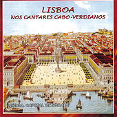 Play & Download Lisboa Nos Cantares Cabo-Verdeanos by Various Artists | Napster