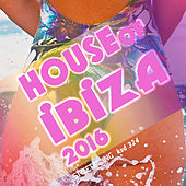 House of Ibiza 2016 by Various Artists