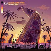 CaliFuture - Single by Claude VonStroke