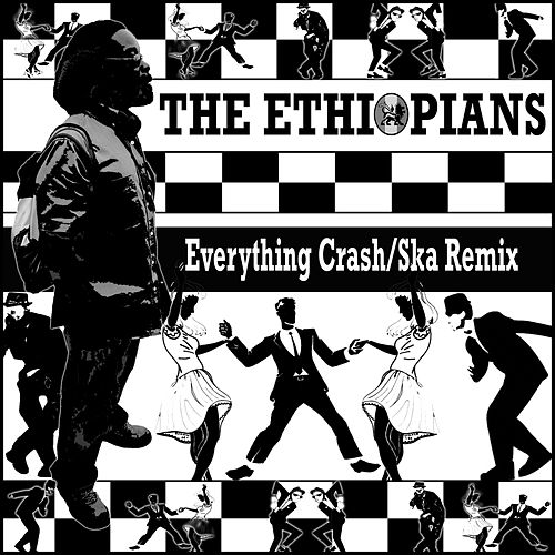 Everything Crash (Ska Remix) by The Ethiopians