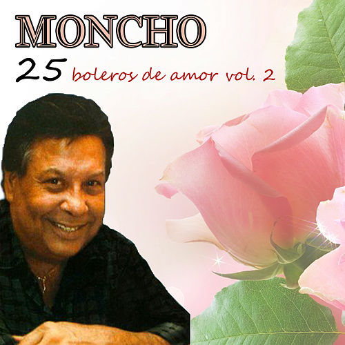 Play & Download 25 Boleros De Amor Vol. 2 by Moncho | Napster