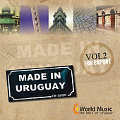 Play & Download Made in Uruguay for Export, Vol. 2 by Various Artists | Napster