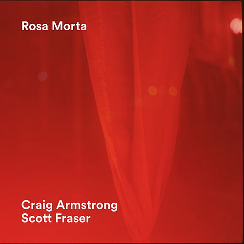 Play & Download Rosa Morta by Craig Armstrong | Napster