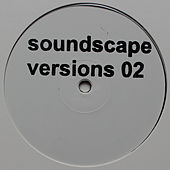 Soundscape Versions 02 by Various Artists