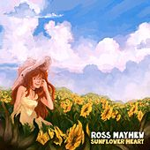 Play & Download Sunflower Heart by Ross Mayhew | Napster