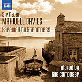 Play & Download Farewell to Stromness, Op. 89 No. 1 - Single by Peter Maxwell Davies | Napster