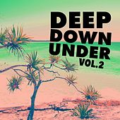 Deep Down Under, Vol. 2 by Various Artists