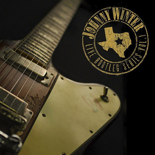 Live Bootleg Series, Vol. 1 (Original Recording Remastered) by Johnny Winter