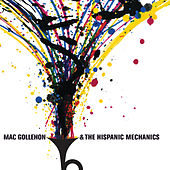 Play & Download Mac Gollehon & The Hispanic Mechanics by Mac Gollehon | Napster