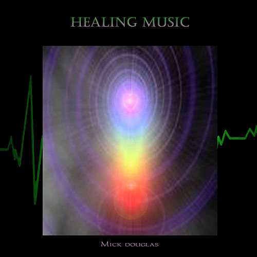Play & Download Healing Music by Mick Douglas | Napster