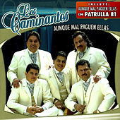 Play & Download Aunque Mal Paguen Ellas by Los Caminantes | Napster