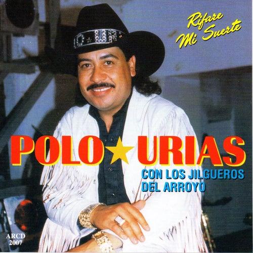Play & Download Rifare Mi Suerte by Polo Urias | Napster