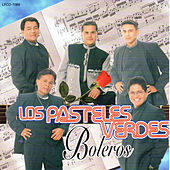 Play & Download Boleros by Los Pasteles Verdes | Napster