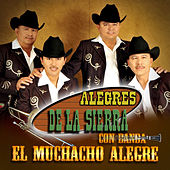 Play & Download El Muchacho Alegre by Los Alegres De La Sierra | Napster