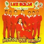 Play & Download Mejor Que Nunca by La Luz Roja De San Marcos | Napster