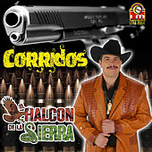 Play & Download Corridos by El Halcon De La Sierra | Napster