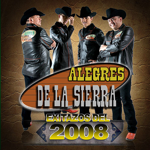 Play & Download Exitazos Del 2008 by Los Alegres De La Sierra | Napster