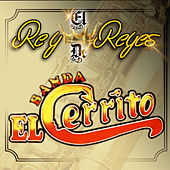 Play & Download El Rey De Reyes by Banda El Cerrito | Napster