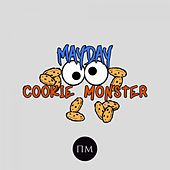 Play & Download Cookie Monster by Mayday | Napster