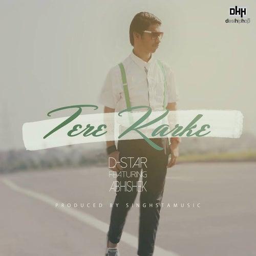 Tere Karke (feat. Abhishek) - Single by Dstar
