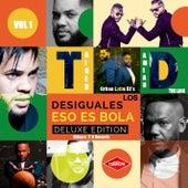 Play & Download Eso Es Bola (Deluxe Edition) (El Principe y General Damian) by Los Desiguales | Napster