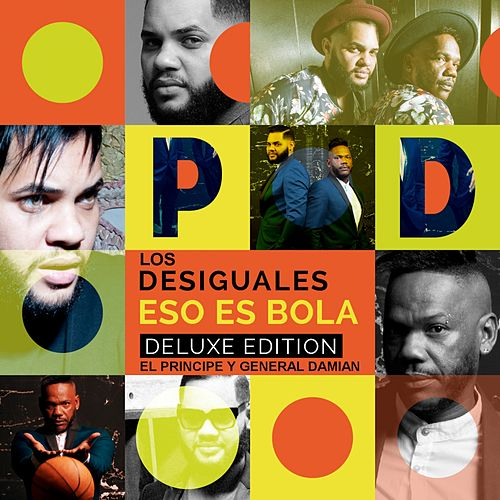 Play & Download Eso Es Bola (Deluxe Edition) (El Principe y General Damian) by Los Desiguales | Napster