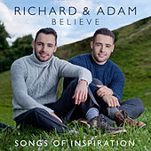 Play & Download Believe - Songs of Inspiration by Richard & Adam | Napster
